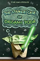 The Strange Case of Origami Yoda by Tom…
