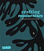 Crafting Modernism: Midcentury American Art…