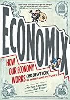 Economix: How and Why Our Economy Works (and…