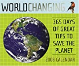 Steffen, Alex: Worldchanging: 365 Days of Great Tips to Save the Planet Boxed Page-a-Day 2008 Calendar