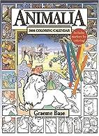 Animalia 2008 Coloring Calendar by Graeme…