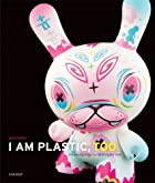 I Am Plastic, Too: The Next Generation of…