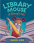 Library Mouse: A Friend's Tale by…