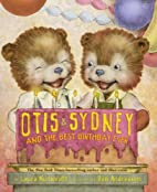 Otis & Sydney and the Best Birthday Ever by…
