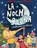 La Noche Buena: A Christmas Story by Antonio…