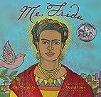 Me, Frida by Amy Novesky