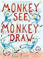Monkey See, Monkey Draw by Alex Beard