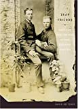 Deitcher, David: Dear Friends: American Photographs of Men Together, 1840-1918