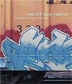Freight Train Graffiti by Roger Gastman