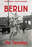 Metzger, Rainer: Berlin: The Twenties