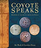 Coyote Speaks: Wonders of the Native…