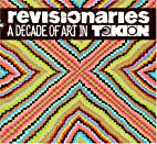 The Revisionaries: A Decade of Art in Tokion…