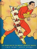 Kidd, Chip: Shazam!: The Golden Age of the World's Mightiest Mortal