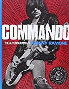 Commando: The Autobiography of Johnny Ramone…