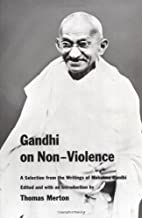 Gandhi on Non-Violence: A Selection From the…