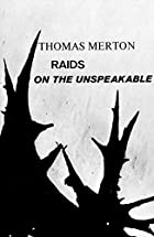 Raids on the Unspeakable by Thomas Merton