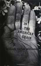 In the American Grain by William Carlos…