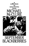 McClure, Michael: September Blackberries