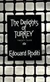Roditi, Edouard: The Delights of Turkey
