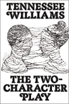 Two-Character Play by Tennessee Williams
