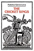 The Cricket Sings: Poems and Songs for…