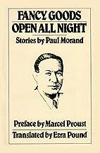 Fancy goods ; Open all night by Paul Morand