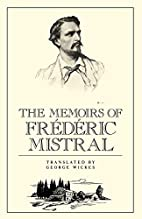 The Memoirs of Frederic Mistral by…