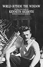 World Outside the Window by Kenneth Rexroth
