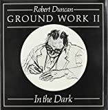 Robert Edward Duncan: Ground Work II: In the Dark (New Directions Paperbook) (v. 2)