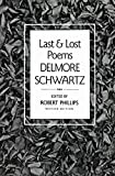 Schwartz, Delmore: Last and Lost Poems
