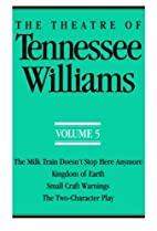 The Theatre of Tennessee Williams Volume 5:…