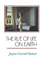 The Rise of Life on Earth by Joyce Carol…