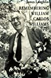 Laughlin, James: Remembering William Carlos Williams (New Directions Paperbook Original, Ndp811)