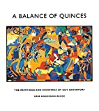Anderson-Reece, Erik: A Balance of Quinces: The Paintings and Drawings of Guy Davenport