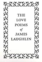 The Love Poems of James Laughlin by James…