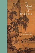 The Selected Poems of Po Chü-i by Bai Juyi
