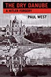 West, Paul: The Dry Danube: A Hitler Forgery