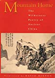Hinton, David: Mountain Home: The Wilderness Poetry of Ancient China