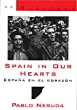 Neruda, Pablo: Spain in Our Hearts/ Espana En El Corazon: Hymn To The Glories Of The People At War/ Himno A Las Glorias Del Pueblo En La Guerra