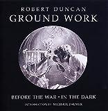 Duncan, Robert: Ground Work: Before the War/In the Dark (New Directions Paperbook)