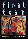 Cortázar, Julio: Final Exam (New Directions Paperbook)