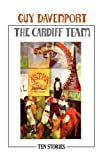 Davenport, Guy: The Cardiff Team: Ten Stories