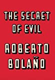 Bolaño, Roberto: The Secret of Evil