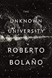 Bolaño, Roberto: The Unknown University