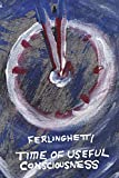 Ferlinghetti, Lawrence: Time of Useful Consciousness (Americus)
