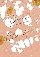 Dinner by César Aira