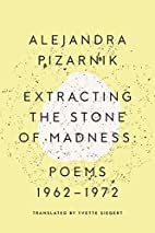 Extracting the Stone of Madness: Poems 1962…