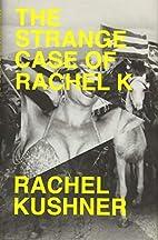 The Strange Case of Rachel K by Rachel…