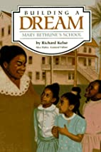 Building a Dream: Mary Bethune's School…