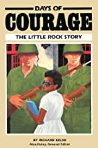 Days of Courage: The Little Rock Story…